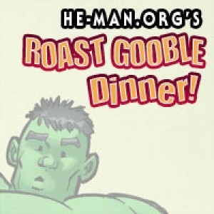 roast gooble dinner episode 086 logo 300x300 He Man.orgs Roast Gooble Dinner   Episode 086